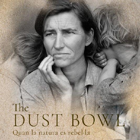 The Dust Bowl, cuando la natura se rebela.